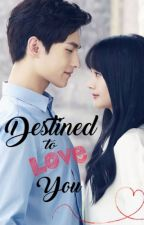 Destined to Love You by cheng08