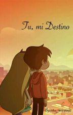 Tú, mi Destino ~Starco~ by srta_unicorni0