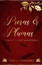 Presas e Plumas - Um Natal dos Montferrat by VivianiRamires