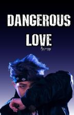 Dangerous Love(Namjoonxreader)  by jvazzy