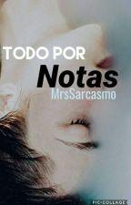 Todo Por Notas  by MrsSarcasmo