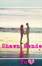 El Reencuentro Shawn Mendes y tú 💖❤️ by rkvsca