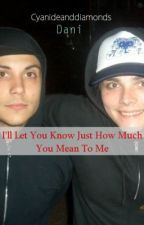 I'll Let You Know Just How Much You Mean To Me (Frerard) by cyanideanddiamonds