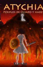 Atychia: Periplos de Olimpo y Hades by Bekara