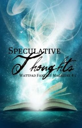 SpeculativeThoughts - Quarterly Fantasy Magazine by SpeculativeThoughts
