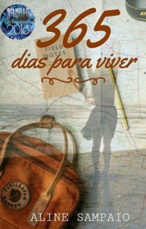 365 dias para viver (Em Pausa) by AlineSampaio-RJ