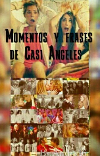 Momentos y Frases de Casi Angeles