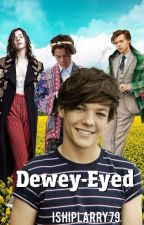 Dewy-Eyed (Louis + Styles Triplets) (ON HOLD)  by ishiplarry79