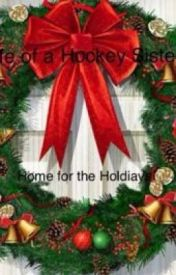 Life of a Hockey Sister: Home for the Holidays by cloclobird