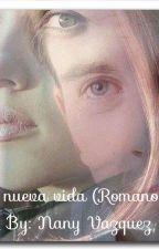 Mi nueva vida (Romanogers) by NanyVazzquezz