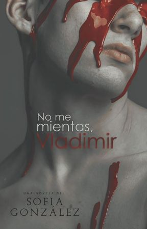 No me mientas, Vladimir by CallMeeBaby