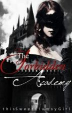 The Forbidden Academy (Under Major Revision) by thisSweetClumsyGirl