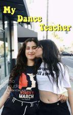 My Dance Teacher by sraravencabello
