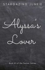 Alyssa's Lover ||✓ by Excessively_English