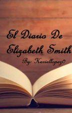 El Diario de Elizabeth Smith by KarielLopez0