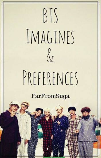 BTS Imagines and Preferences - Alyce - Wattpad