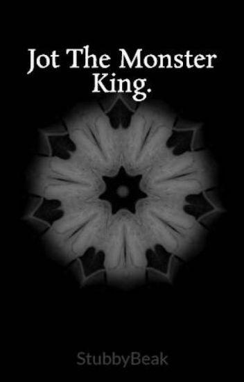 jot the monster king stubbybeak wattpad