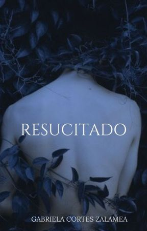 RESUCITADO by _gaby_99