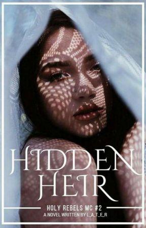 Hidden Heir (Holy Rebel MC #2) by L_A_T_E_R