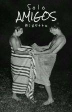 Sólo amigos; wigetta [1ª temporada] by AntoniaRosasCruz