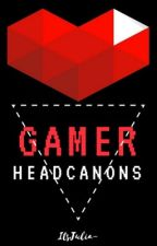 Gamer Headcanons by ItsJulia-