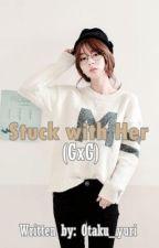Stuck with Her (GxG) by Otaku_yuri