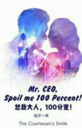 Mr. Ceo, Spoil Me 100 Percent! (2nd  Book) by lone_smile