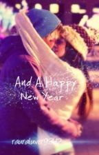 And A Happy New Year (Raura) *No Longer Updating* by LoveliestWonderfill