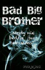 Bad Big Brother by Twoja_Na_Zawsze
