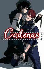 Cadenas  ◦〘 TodoDeku 〙 by shirokata