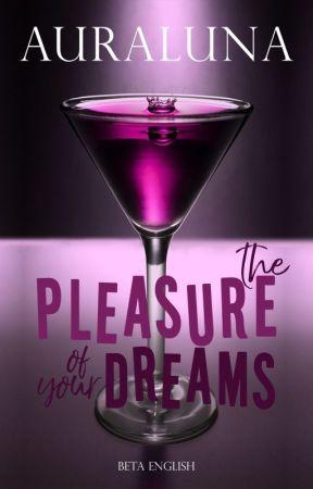 The pleasure of your dreams (Desires 1) by AuraLuna