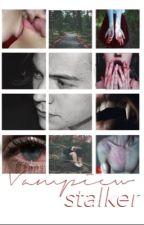 My Vampire Stalker by grungestyles17