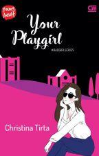 YOUR PLAYGIRL - Christina Tirta by Gramedia