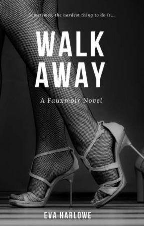 Walk Away  by evaharlowe