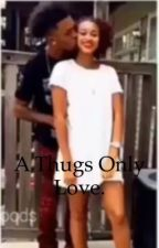 A thugs only love by Yannaa124