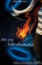 No soy sobrehumana (En edición) by WhiteLime