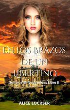 Lady Julianne, En los Brazos De Un Libertino II  by KimberlySD1