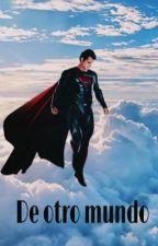 De otro mundo (superman y tú)  by girlwaynekent