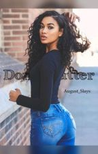 Don't Matter    August Alsina Fanfic    by August_Slays