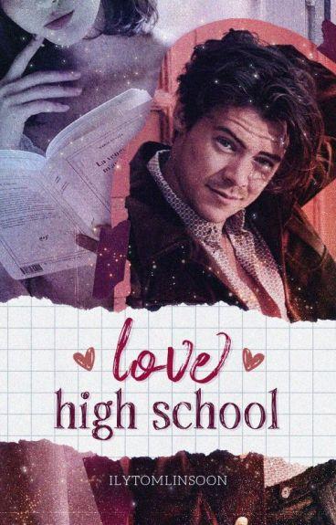 Love High School (Harry Styles y Tu) [TERMINADA] (En edición)