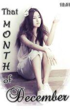 That month of DECEMBER (Oneshot) by KalabasaGirl