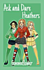 Ask and Dare The Heathers Cast by burntdetective