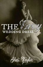 The Gray Wedding Dress by choreograph