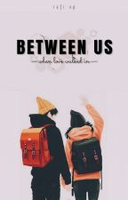 Between Us by rafixp