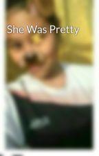 She Was Pretty  by _nradrianna