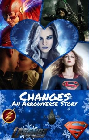 Changes - An Arrowverse Story by CarVie16