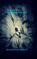 Rescue Me (Naruto Uzumaki) by anonymousreader5