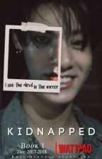 Kidnapped » jjk +16 BOOK 1✔️ by basicbitvh
