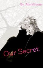 Our Secret by AliviaGower