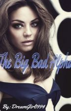 The Big Bad Alpha by DreamGirl1994